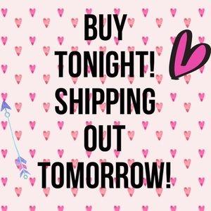BUY TONIGHT SHIPPING TOMORROW